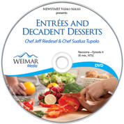 Entrées and Decadent Desserts