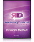 Reversing Disease Vol. 07 - Overcoming Addictions