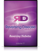 Reversing Disease Vol. 11 - Reversing Diabetes