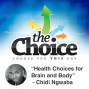 """Health Choices for Brain and Body"" - Chidi Ngwaba"