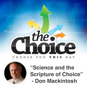 """Science and the Scripture of Choice"" - Don Mackintosh"