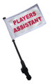 PLAYERS ASSISTANT Small 6in.x9in. Golf Cart Flag with SSP Flags EZ On & Off Pole