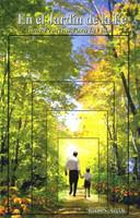 En el Jardin de la Fe: Guia Practica Para la Vida     The Garden of Emuna - Spanish