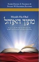 Mitokh Ha'Ohel: Essays on the Weekly Parashah from the Rabbis and Professors of Yeshiva University