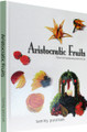 Aristocratic Fruits [Hardcover]