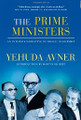 The Prime Ministers: An Intimate Narrative of Israeli Leadership [Hardcover]