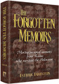 THE FORGOTTEN MEMOIRS Moving personal accounts from Rabbis who survived the Holocaust