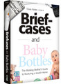 Briefcases and Baby Bottles: The Working Mother's Guide to Nurturing a Jewish Home