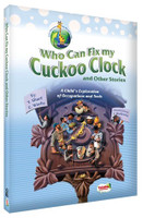 Who Can Fix My Cuckoo Clock & Other Stories: A Child's Exploration of Occupations and Tools
