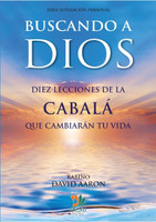 Buscando A Dios Diez Lecciones De La Cabala