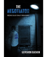 The Negotiator: Freeing Gilad Schalit from Hamas