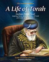 A Life of Torah Hacham Ovadia Yosef: Inspiring Stories about the Prince of Torah and Leader of the Generation