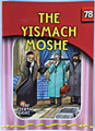 The Eternal Light Series - Volume 78 - The Yismach Moshe