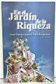 En el Jardin de la Riqueza (Garden of Riches - Spanish)