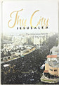 Thy City Jerusalem-- The Miraculous Rebirth of the Holy City