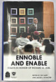 Ennoble and Enable, Essays in Honor of Richard M. Joel