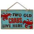 Wooden Wood Sign 2 OLD CRABS LIVE HERE