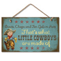 Wooden Wood Sign What Little Cowboys are Made of