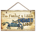 Wooden Wood Sign I'm Feeling a Little Crabby, CRAB