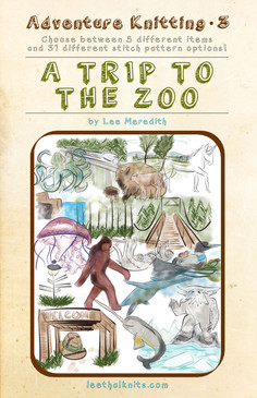 Adventure Knitting 3: A Trip to  the Zoo