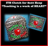 "In The Hoop Clutch ""Teaching is a work of HEART"" for 8x10 Hoop Embroidery Machine Design"