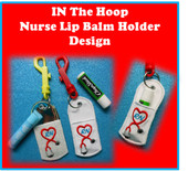 In The Hoop Nurse Lip Balm Holder Embroidery Machine Design Set