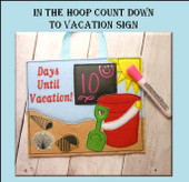 In The Hoop Countdown To Vacation Sign Embroidery Machine Design