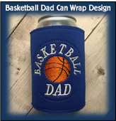 In The hoop Basketball Dad Can Wrap Embroidery Machine design