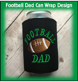 In The Hoop Football Dad Can Wrap Embroidery Machine Design