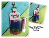 In The Hoop Mom With Heart Lip Balm Holder Embroidery Machine Design