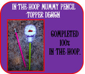 In The Hoop Mummy Pencil Topper Embroidery Machine Design
