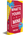 WHAT'S YOURS IS MINE (2nd Edition) - E-book