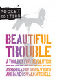 BEAUTIFUL TROUBLE: POCKET EDITION - Paperback (Bundled) (beautifultrouble.org)