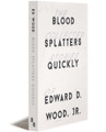 BLOOD SPLATTERS QUICKLY - Paperback + E-book