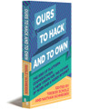 OURS TO HACK AND TO OWN - E-book