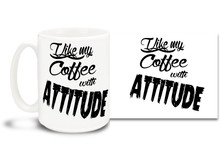 Strong coffee is good coffee! Show your attitude with this awesome coffee mug!  15oz coffee mug is durable, dishwasher and microwave safe.
