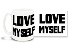 Love Myself 15 oz Mug