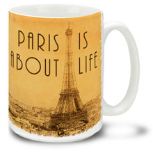 Paris Is About Life Antique - 15 oz Coffee Mug