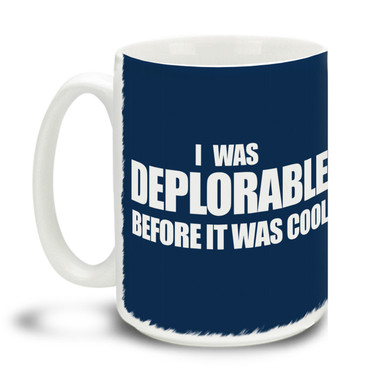 Too proud not to wear an insult as a badge of honor, Donald Trump supporters are a special breed! This Deplorable Before It Was Cool Donald Trump mug is durable, dishwasher and microwave safe. Big 15-ounce ceramic coffee mug has comfortable 4-finger handle.