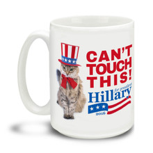 Can't touch this kitty! This Hillary Clinton Can't Touch This mug with patriotic pussy cat is durable, dishwasher and microwave safe. Big 15-ounce ceramic coffee mug has comfortable 4-finger handle.