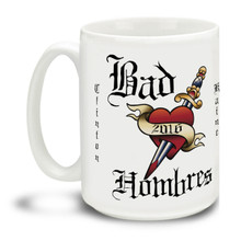 Support a couple of Bad Hombres with this durable, dishwasher and microwave safe big 15-ounce ceramic coffee mug with comfortable 4-finger handle supporting Hillary Clinton and Tim Kaine. You just may be President one day! #nastywoman #badhombres