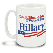 Never give up the good fight with this Don't Blame Me I Voted For Hillary Logo mug. Durable, dishwasher and microwave safe big 15-ounce ceramic coffee mug with comfortable 4-finger handle. #stillwithher #dontblameme #notmypresident