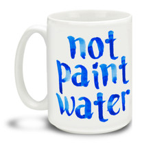 Any artist or painter who works with paint or glaze knows this struggle! This Not Paint Water blue text mug is a fun way to differentiate your coffee cup! Durable, dishwasher and microwave safe big 15-ounce ceramic coffee mug with comfortable 4-finger handle.