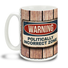 You gotta break some eggs to make an omelette! Get into the zone with this durable, dishwasher and microwave safe Warning Politically Incorrect Zone mug . Big 15-ounce ceramic coffee mug has comfortable 4-finger handle.