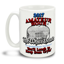 Four years may seem like an eternity but don't forget to laugh along the way with this 2017 Amateur Hour at the White House mug. You can't make this stuff up! Durable, dishwasher and microwave safe big 15-ounce ceramic coffee mug with comfortable 4-finger handle. #stillwithher #dontblameme #notmypresident
