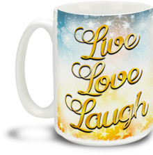 Live Love Laugh - 15 ounce Coffee Mug