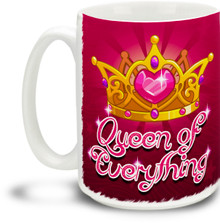 Queen of Everything - 15 ounce Coffee Mug