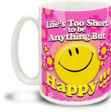 Life's Too Short - 15 ounce Coffee Mug