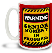 Senior Moment - 15 ounce Coffee Mug