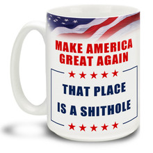 This one of a kind Donald Trump design promotes what he thinks of places that, lets face it, are a shithole. Stand by your President and make America great again with this beautiful pro-trump ceramic mug.